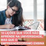 0 lições que você não aprende na universidade, mas que o empreendedorismo ensina