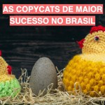As copycats de maior sucesso no Brasil