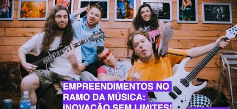 Empreendimentos no ramo da música: inovação sem limites!