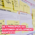 Os 7 princípios do Customer Development Manifesto