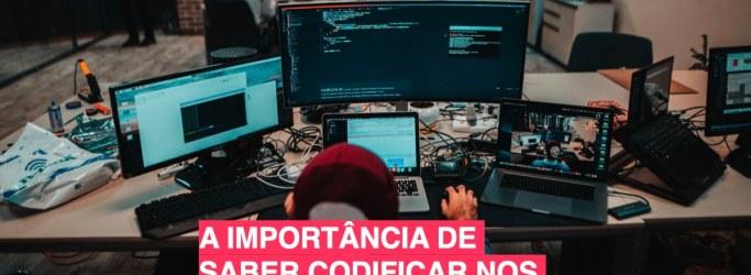 A importância de saber codificar nos dias de hoje