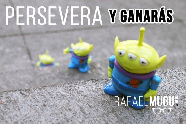 PERSEVERA Y GANARÁS