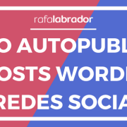 Cómo autopublicar posts de WordPress en Facebook y Twitter