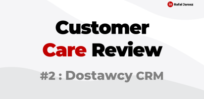 Customer Care Review /2 : Dostawcy CRM