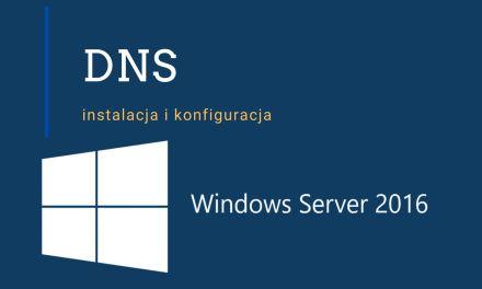 Instalacja i konfiguracja DNS w Windows Server 2016