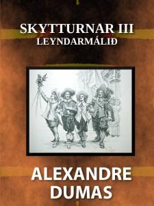 Skytturnar III_ Leyndarmalid - Alexandre Dumas