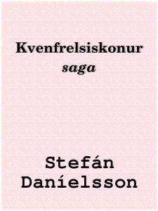 Kvenfrelsiskonur saga / Stefán Daníelsson