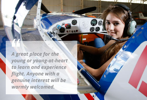 A great place for the young or young-at-heart to learn and experience flight. Anyone with a genuine interest will be warmly welcomed.