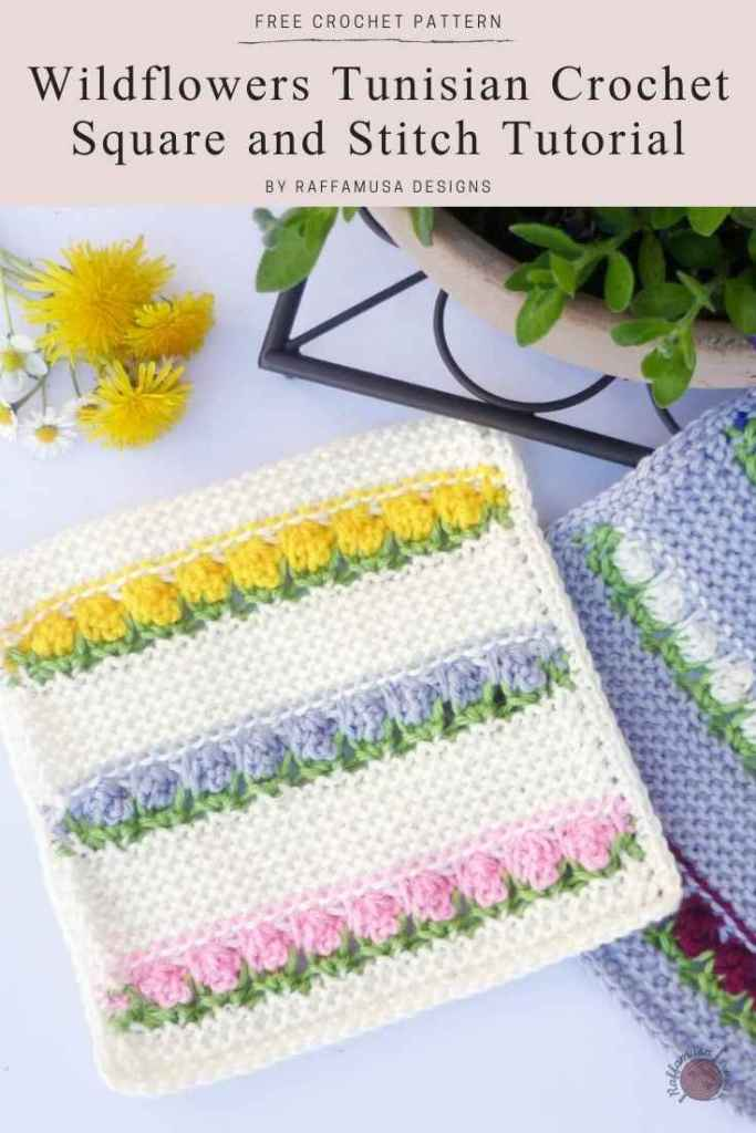 Pin the pattern and tutorial of the Wildflowers Tunisian Crochet Square for later