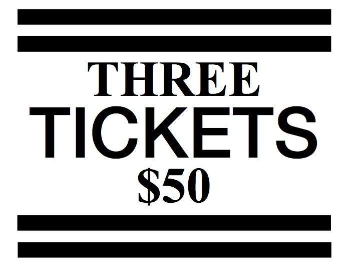 3 Tickets for $50