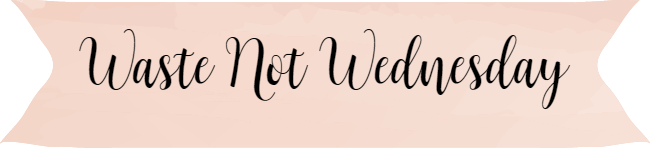 Waste Not Wednesday banner