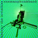 henry+invisibles-onemanphunkband