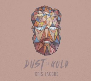 Cris_Jacobs_Dust_To_Gold