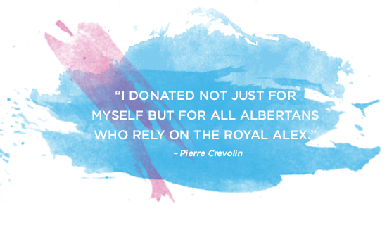 """""""I donated not just for myself but for all Albertans who relay on the Royal Alex."""""""