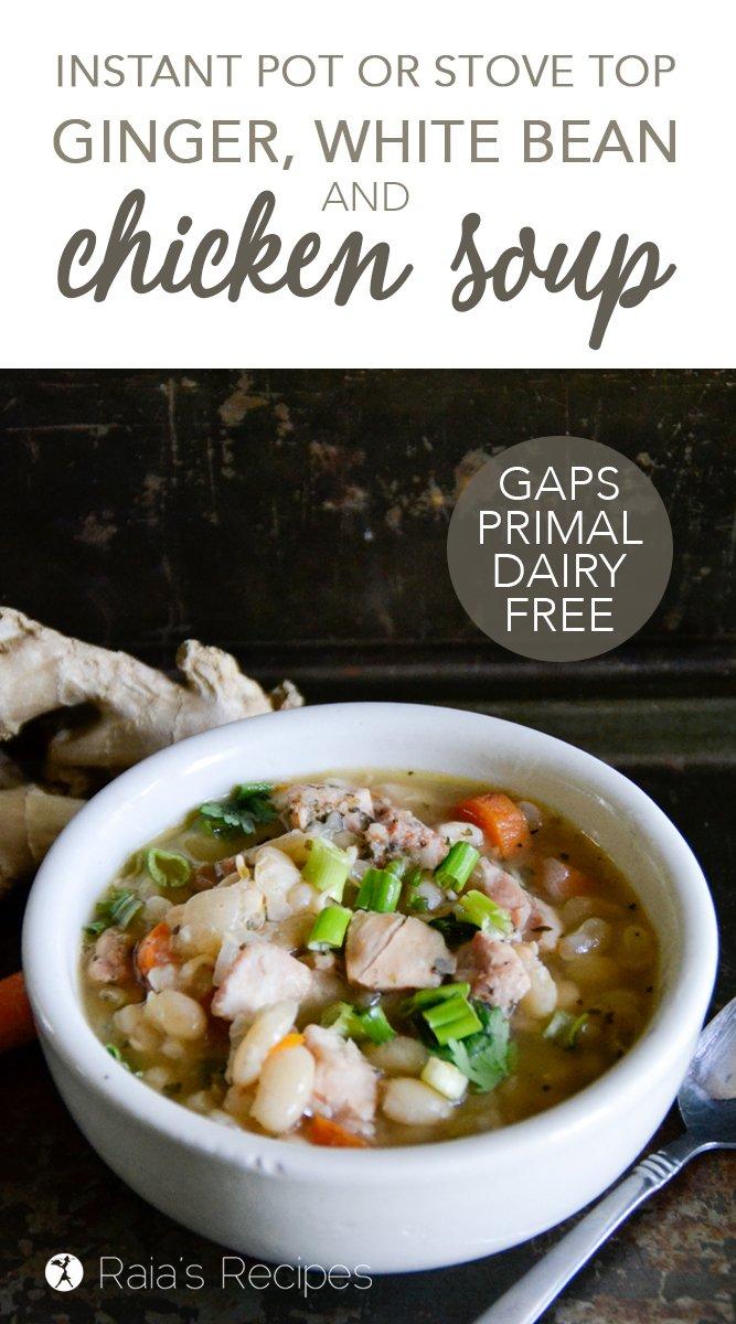 Ginger, White Bean & Chicken Soup #grainfree #gapsdiet #realfood #wapf #glutenfree #dairyfree #eggfree #soup #ginger #navybeans #chicken #chickensoup #instantpot #primal