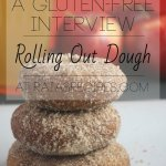 A Gluten-Free Interview :: Rolling Out Dough