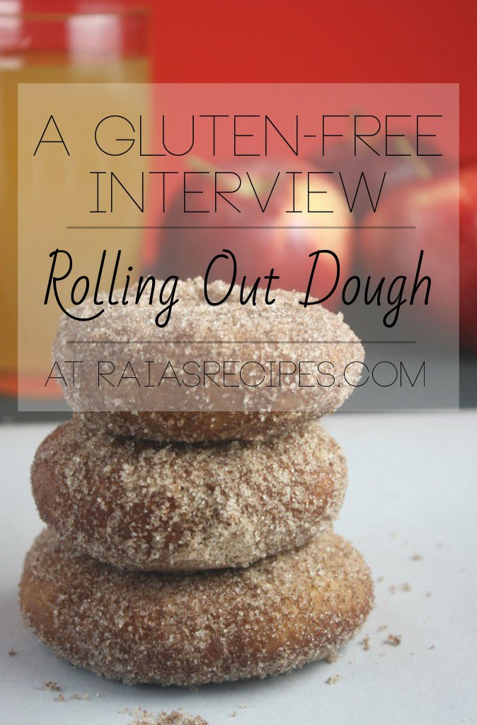 A Gluten-Free Interview :: Rolling Out Dough | RaiasRecipes.com