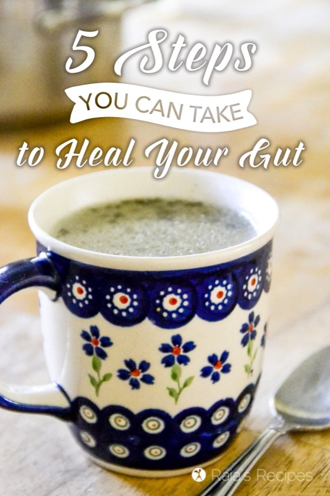 5 Steps You Can Take (today!) to Heal Your Gut