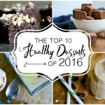 Top 10 Healthy Desserts of 2016