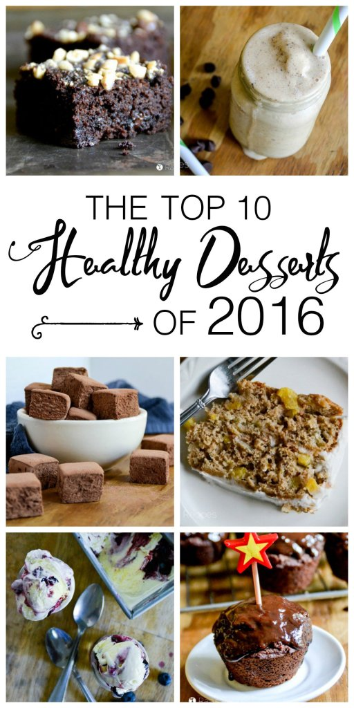 Cake, pie, brownies, and ice cream - it's all here! The Top 10 Healthy Desserts of 2016 from RaiasRecipes.com