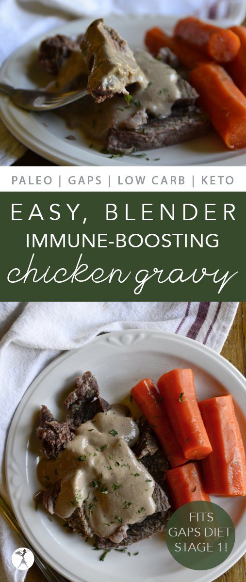 On the GAPS intro diet? Dress up your dinner with this easy, immune-boosting chicken gravy! It's a delicious, no-waste recipe that can be made right in your blender. #gapsdiet #stage1 #whole30 #lowcarb #keto #realfood #paleo #gravy #chicken #blender