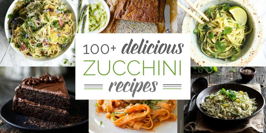 100+ Delicious Zucchini Recipes