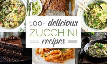 100+ Delicious Zucchini Recipes