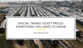 Special Trains Ticket Prices- Everything You Need to Know