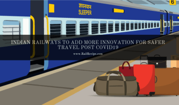 Indian Railways to Add More Innovation for Safer Travel Post COVID19