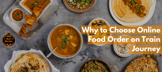 Why to Choose Online Food Order on Train