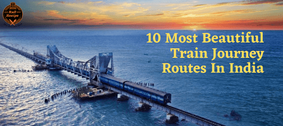 10 Most Beautiful Train Journey Routes In India