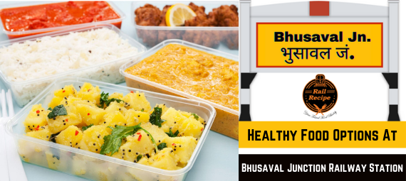 Healthy Food Options At bhusaval station