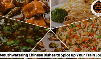 Top 8 Mouthwatering Chinese Dishes to Spice up Your Train Journey