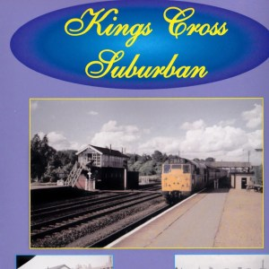 Kings Cross Suburban Railway DVD