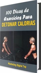 100 Dicas de Exercícios Para Detonar Calorias