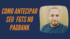 Como antecipar seu FGTS no Pagbank