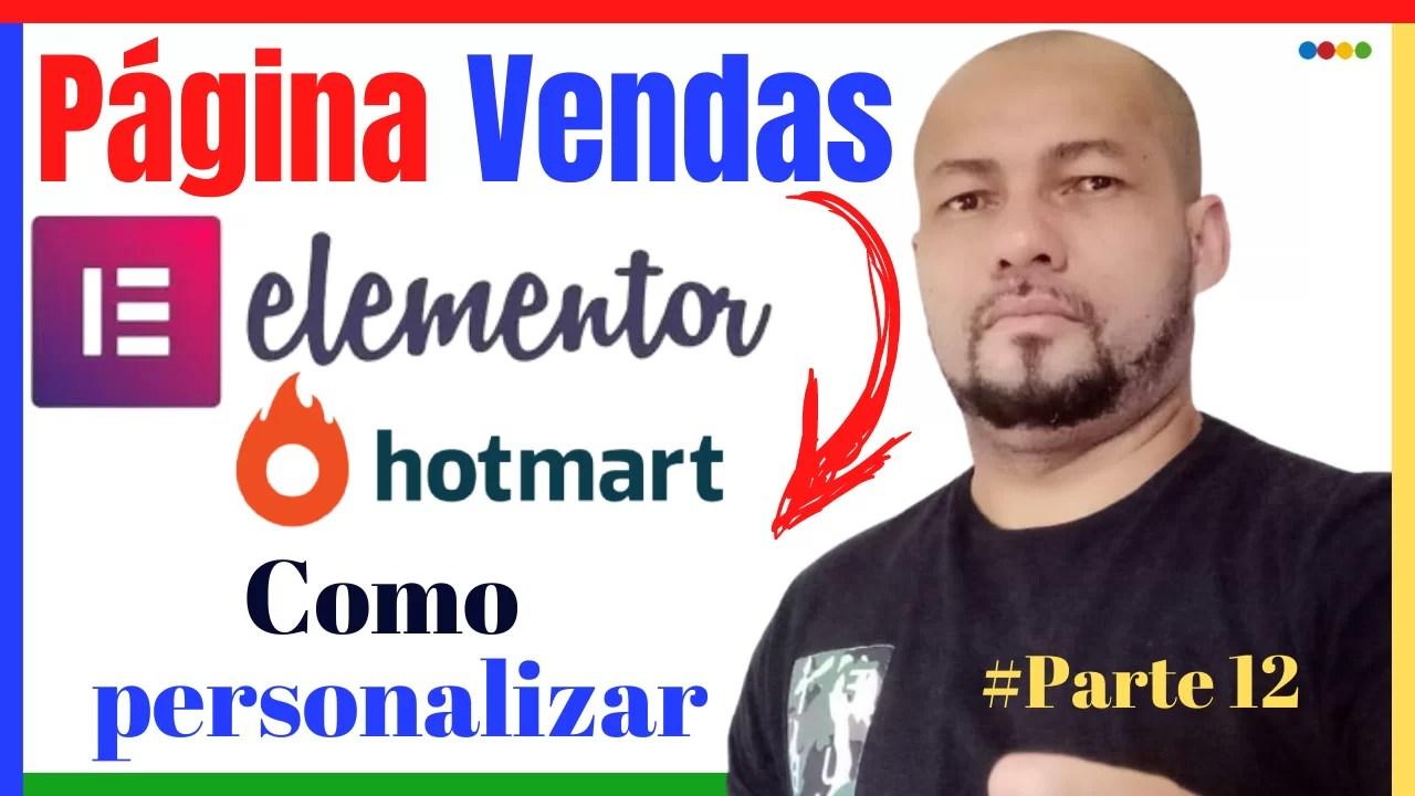 Read more about the article Como personalizar página de vendas Elementor Hotmart [Parte 12]