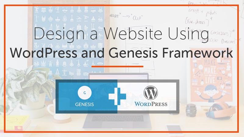 Website Using WordPress and Genesis Framework