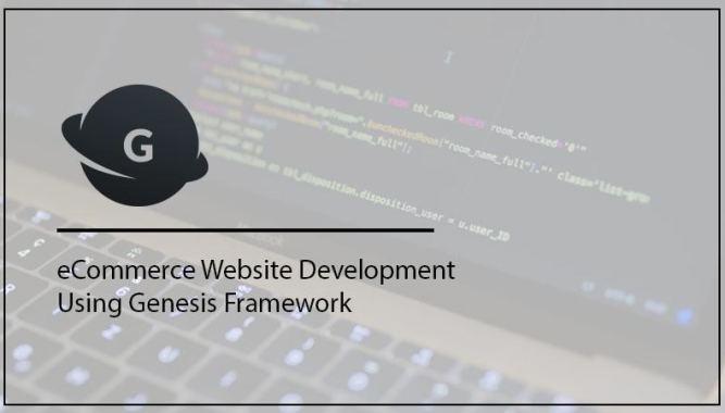 Genesis Framework for eCommerce website development