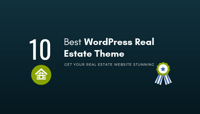 10 Best WordPress Real Estate Theme for Real Agent