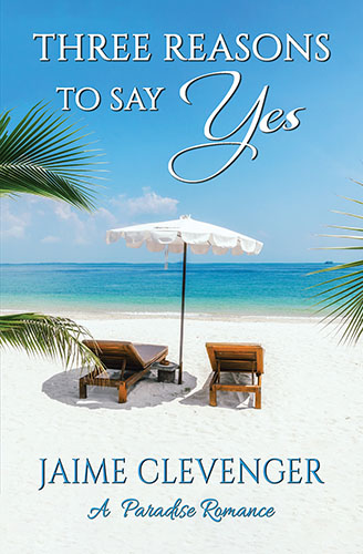 18. Three Reasons to Say Yes by Jaime Clevenger