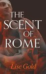 The Scent of Rome by Lise Gold