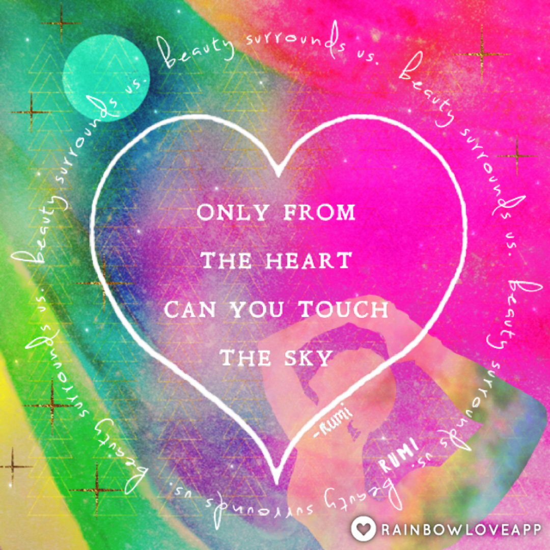 only-from-the-heart-can-you-touch-the-sky-beauty-surrounds-us-rumi-quotes-rainbow-love-photo-editing-yoga-art-filter-app-quotes