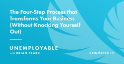 The Four-Step Process that Transforms Your Business (Without Knocking Yourself Out)