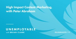 High Impact Content Marketing, with Peter Abraham