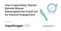 How Copywriting Teacher Belinda Weaver Reenergized Her Email List for Massive Engagement