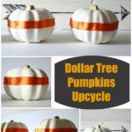Dollar Tree Pumpkins Upcycle {rainonatinroof.com} #upcycle #dollartree #pumpkins