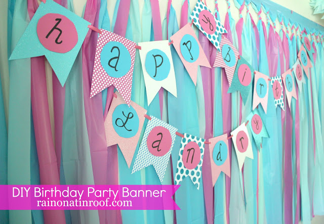 How to Make a Birthday Banner - Homemade birthday banner on party backdrop -  Rain on a Tin Roof