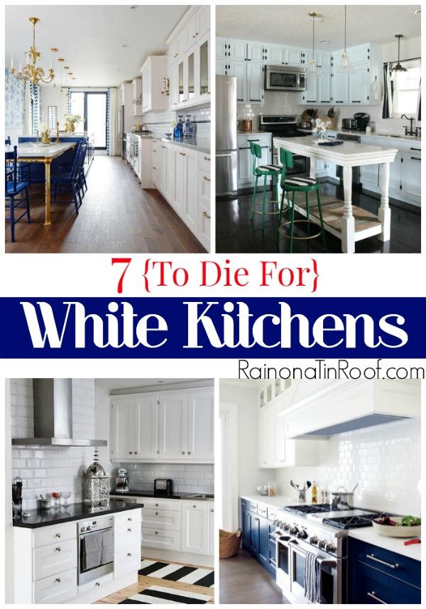 7 {To Die For} White Kitchens via RainonaTinRoof.com