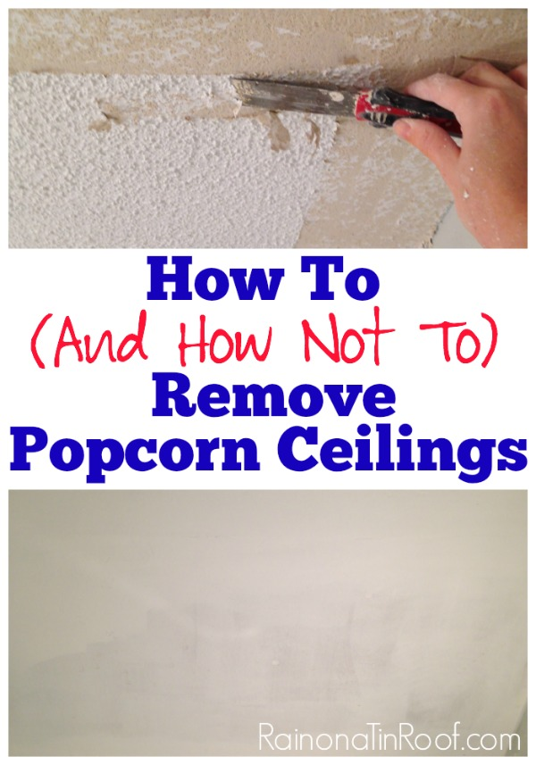 How to Remove Popcorn Ceilings and what not to do - Rain on a Tin Roof
